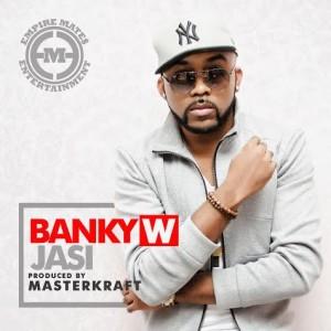 RW Music Premier:  Banky W – 'Jasi'