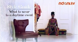 Ndani Tv's Style Guide   Tips On What To Wear To A Daytime Event