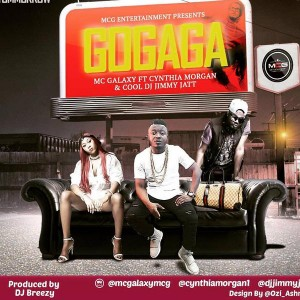 New Music: 'Go Gaga' MC Galaxy ft. Cynthia Morgan & DJ Jimmy Jatt