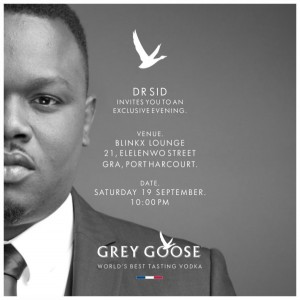 Come Hang Out With Dr Sid & Grey Goose At Blinx Lounge In Port Harcourt