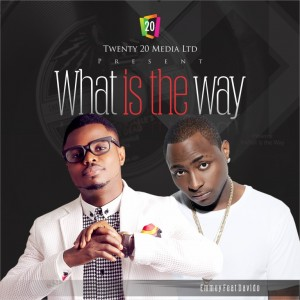 New Song: Emmey ft. Davido – 'What Is The Way' &  'Nwanne'