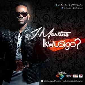 New Music: 'Ikwusigo?' By J.Martins