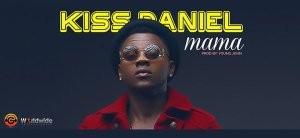 DOWNLOAD MP3: Kiss Daniel – Mama