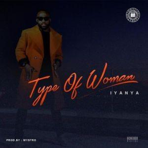 "DOWNLOAD MP3: Iyanya – ""Type of Woman"""