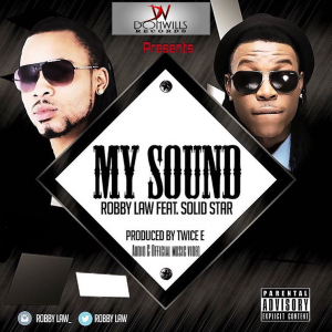 Music Video: Robbylaw ft. Solidstar – My Sound
