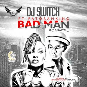 Music Video: DJ Switch ft. Patoranking – 'Bad Man'