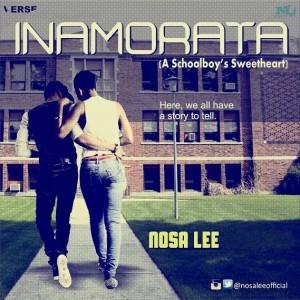 Music: Nosa Lee – Inamorata |@NosaLeeOfficial
