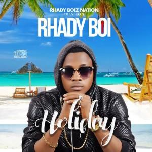 Music: Rhady Boi – Holiday |@Rhady_boy
