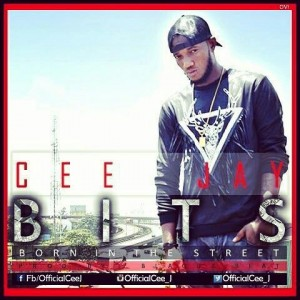 Music: Cee Jay – (BITS) Born In The Streets |@officialcee_j