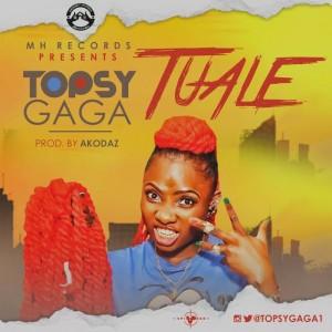 Music: Topsy Gaga – Tuale
