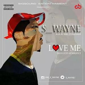 Music: S_Wayne – Love Me