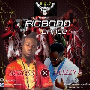 VIDEO: Bcross ft Slizzy E – Fiobodo Dance
