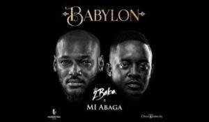 DOWNLOAD MP3: 2Baba X M.I Abaga – Babylon