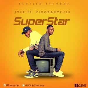 Music: Tver Ft. Zicodacypher – SuperStar