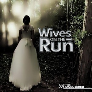 Episode 3: Wives on the Run; by Joy Akosa-Eghebi