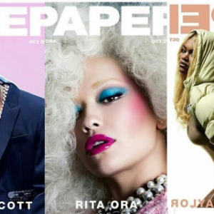 Travis Scott, Rita Ora and Teyana Taylor cover Paper Magazine's October Issue