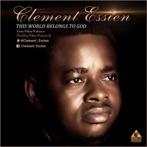 Gospel Music: Clement Essien ft. Vikie Valence – This World Belongs To God