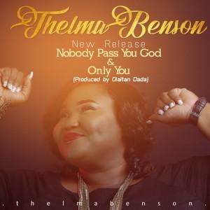 Gospel Music: Thelma Benson – Only You + Nobody Pass You God |@thelmabenson16