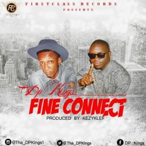 Music: Dp-Kings – Fine Connect |@Tha_DPKings