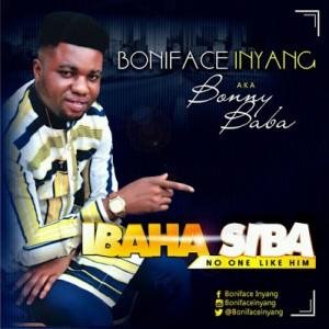 BONIFACE INYANG – IBAHA SIBA  @Bonifaceinyang