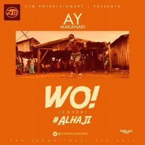 AY Makanaki – Alhaji (Wo! Cover)