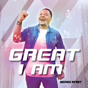 "Nollywood Actor/Gospel Recording Artist Moses Efret Releases His New Gospel Single Titled ""Great I Am"""
