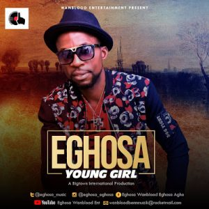 Video: Eghosa – Young Girl |@eghosa_music