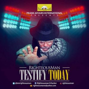 RIGHTEOUSMAN – TESTIFY TODAY