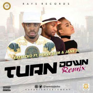 MUSIC: Rayjacko ft. Herve Slim & Jane JI – Turn Down Remix