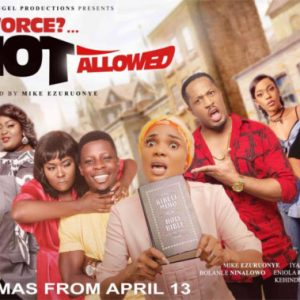 "Must Watch Trailer! :Iyabo Ojo, Eniola Badmus, Mike Ezuruonye, & Bolanle Ninalowo star in ""Divorce? Not Allowed"""