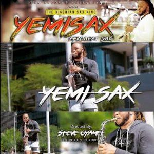 New Video: Yemi Sax – ' Afrobeat Sax'